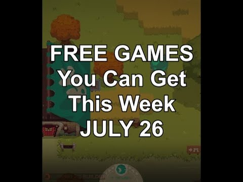 Games You Can Get For FREE This Weekend July 26